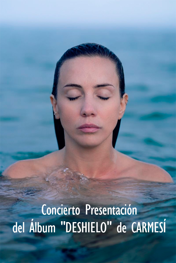 """Concierto Presentación del Álbum """"DESHIELO"""" de CARMESÍ"""